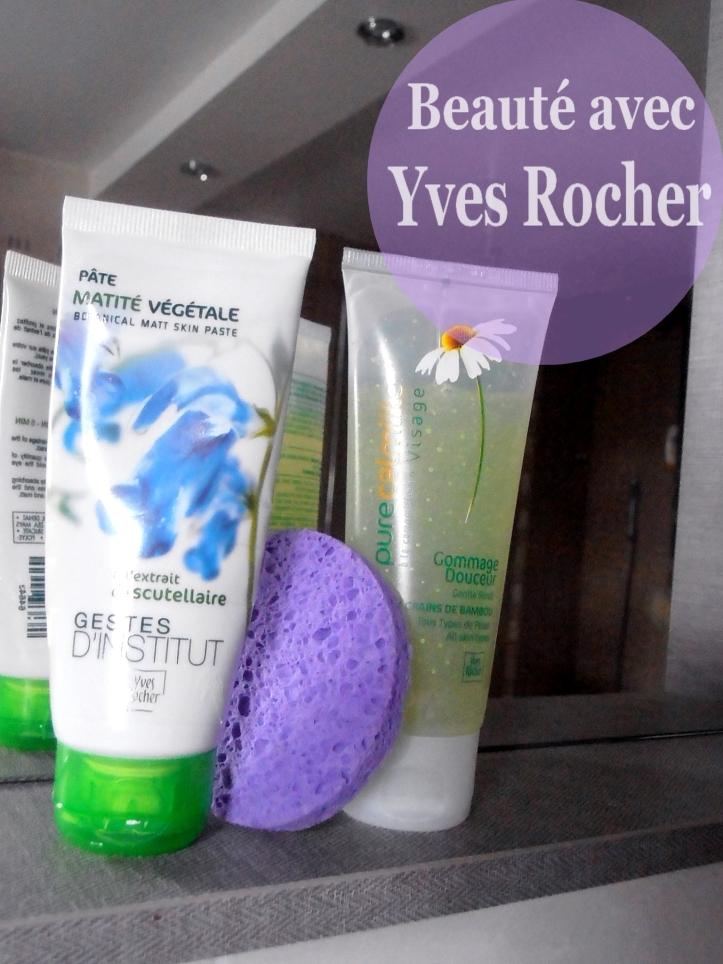 Beauté avec Yves rocher : gommage et masque pour peaux grasses